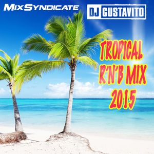 Tropical R&B Mix by DJ Gustavito