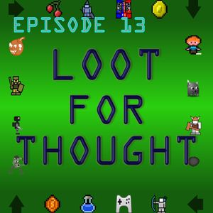 Loot For Thought Episode 13 - Binge Gaming, Handhelds And Cast Iron Cooking