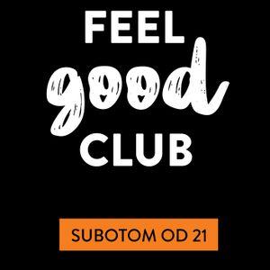 Feel Good Club 13.07.2019.
