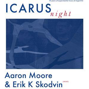 Icarus Night Live: Aaron Moore & Erik K Skodvin