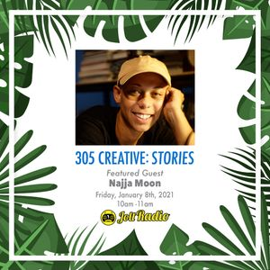 305 Creative: Stories w/ Najja Moon (1.8.2021)