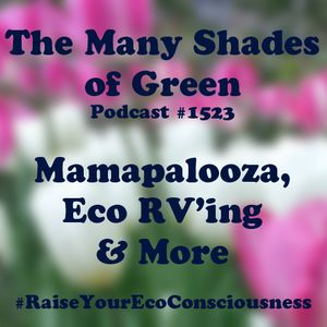 1523: 2015 Mamapalooza, Eco RV'ing & More