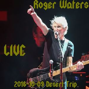 Roger Waters - Desert Trip October 9, 2016 Front of House Mix Excellent A++ Soundboard and Show