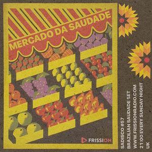 Sadisco #57 - Mercado Da Saudade