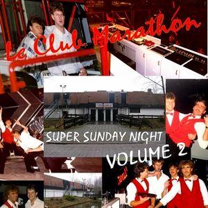 Le Club Marathon - Super Sunday Night Volume 2