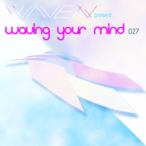 Waving Your Mind 027