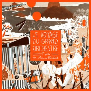 Le Voyage du Grand Orchestre (Mercredi!) 1/2