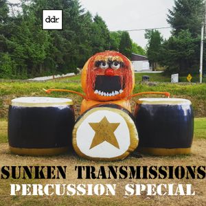 Sunken Transmissions Episode 6 Percussion Special Part 1