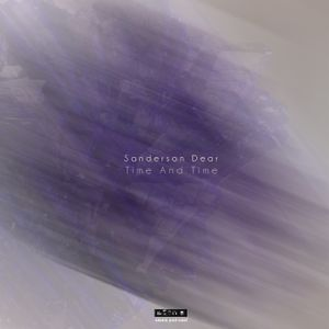 Sanderson Dear - Time And Time