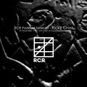 RCR Podcast Series #9 - Ricky Cross