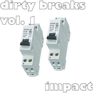 Dirty Breaks Vol. 1 mixed by Impact