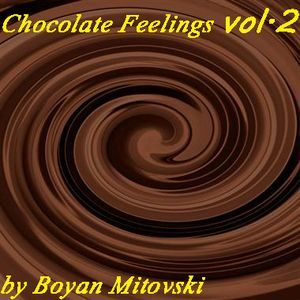 Boyan Mitovski - Chocolate Feelings vol.2