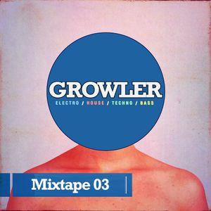 GROWLER - Podcast #03