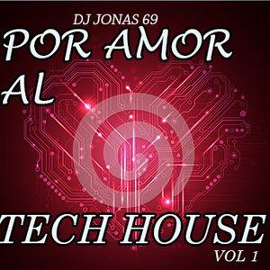 Dj Jonas 69: Por AMOR al Tech House Vol 1