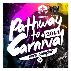 DJ Adam Presents Pathway To Carnival The 2014 Soca Sampler