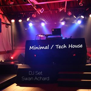 [ Minimal / Tech House ] - DJ Set Live - Swan Achard
