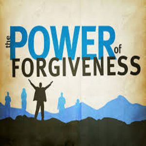 The Power of Forgiveness (Part 2)