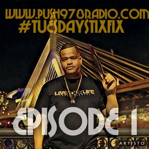 #TUESDAYSTIXFIX ON PUSH978RADIO.COM EPISODE 1