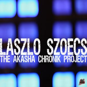 Laszlo Szoecs pres. THE AKASHA CHRONIK PROJECT 3