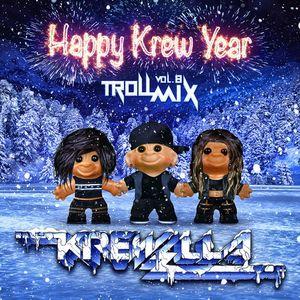 Troll Mix Vol. 8: Happy Krew Year