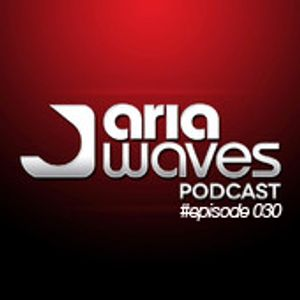 Aria Waves Podcast Episode #030