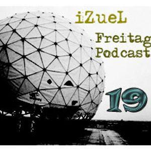 iZueL Freitag Podcast - 19 - 08072011