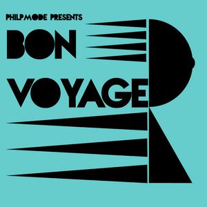 PHILPMODE - BON VOYAGE