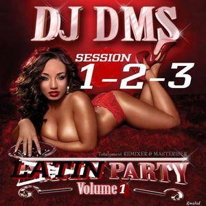 DJ DMS - LATIN PARTY VOL#1 SESSION-3