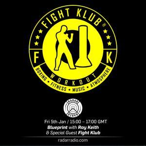 Blueprint w/ Ray Keith & Fight Klub - 5th January 2018