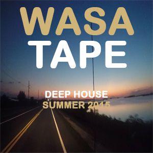 Wasa Tape - Deep House Summer 2015