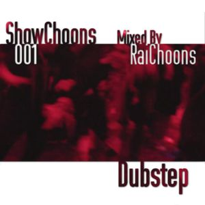 ShowChoons 001: Dubstep