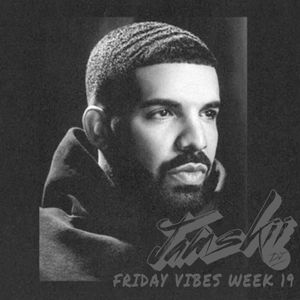 JAMSKIIDJ - Friday Vibes Week 19 | New Drake & New Hiphop & RNB | July 2018