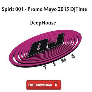 Spirit  001  - Dj Time Promo Mayo 2015