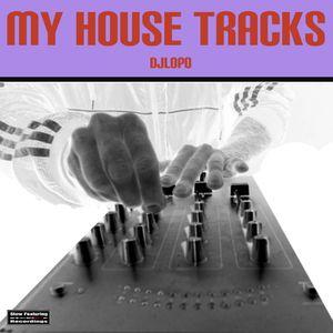 MY HOUSE TRACKS - DjLopo