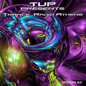TUP Pres Trance Radio Athens Episode 60