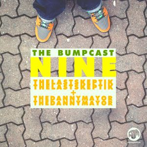 Bumpcast #9 - The Last Skeptik