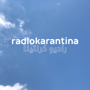 Radio Karantina: From Beirut To The Rest Of The World // 16-08-20