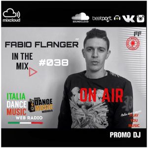 Fabio Flanger - In The Mix 038 ( ITALIA DANCE MUSIC RADIO ).