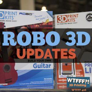WTFFF 416: Robo3D Updates