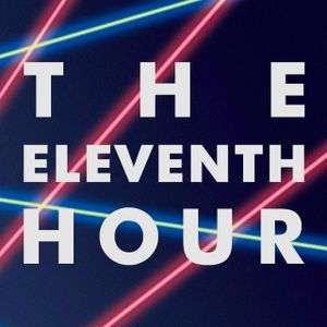 The Eleventh Hour #4 - 11.18.11