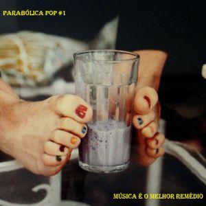 parabólica pop #1 - música é o melhor remédio