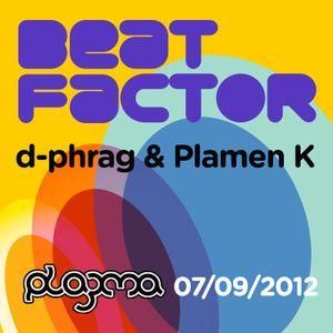 d-phrag & Plamen K - Beat Factor Live @Club Plazma (Sep-07-2012)
