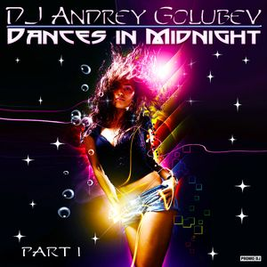DJ Andrey Golubev - Dances in midnight! p.1