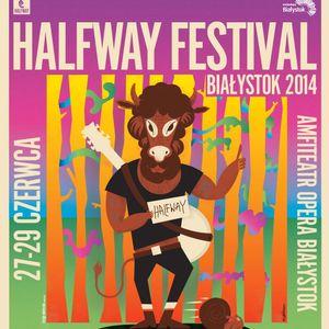 Halfway Festival Białystok 2014 - trzeci i ostatni dzień festiwalu.