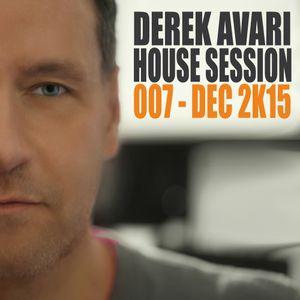 Derek Avari House Session 007   December 2015