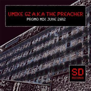 Mike GZ a.k.a The Preacher - Superdrive Records Promo Mix June 2012