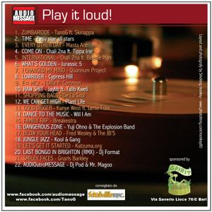 Play it loud,  selected and mixed by Mr. Magoo & Dj Pod from Audiomessage