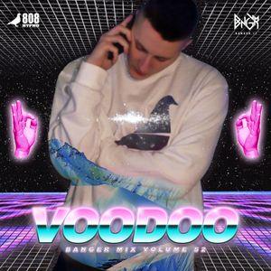 Voodoo @ Banger Mix Volume 52