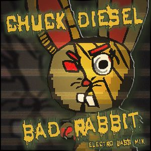 Chuck Diesel- Bad Rabbit(Electro Bass)