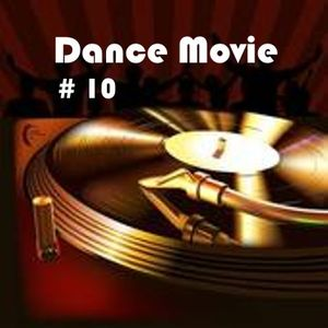 Dance Movie # 10 La dance di Movie Disco all mixed by Max